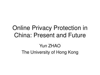 Online Privacy Protection in China: Present and Future