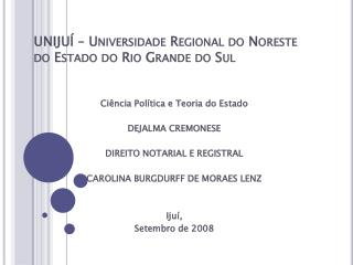 UNIJUÍ – Universidade Regional do  Noreste  do Estado do Rio Grande do Sul