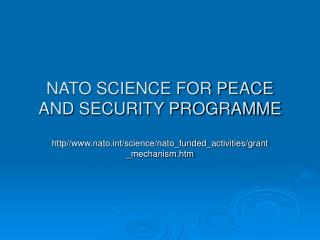 NATO SCIENCE FOR PEACE AND SECURITY PROGRAMME