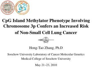 Hong-Tao Zhang, Ph.D Soochow University Laboratory of Cancer Molecular Genetics