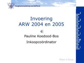 Invoering ARW 2004 en 2005