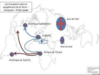 Les Europ ens dans le peuplement de la Terre   Antiquit    XVIIIe si cle
