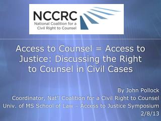 Access to Counsel = Access to Justice: Discussing the Right to Counsel in Civil Cases