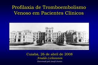 Profilaxia de Tromboembolismo Venoso em Pacientes Clínicos