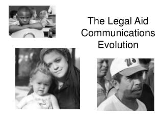 The Legal Aid Communications Evolution