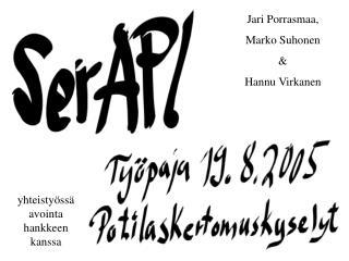 Jari Porrasmaa,  Marko Suhonen & Hannu Virkanen