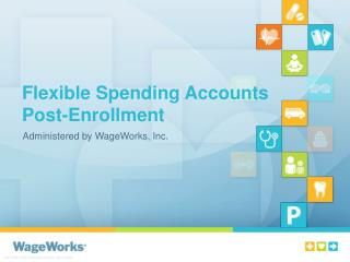 Flexible Spending Accounts  Post-Enrollment