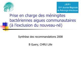 Prise en charge des méningites bactériennes aigues communautaires (à l'exclusion du nouveau-né)