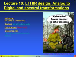 Lecture 10:  LTI IIR design: Analog to Digital and spectral transformations