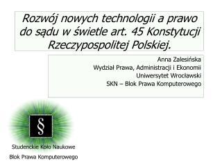Rozwój nowych technologii a prawo do sądu w świetle art. 45 Konstytucji Rzeczypospolitej Polskiej.