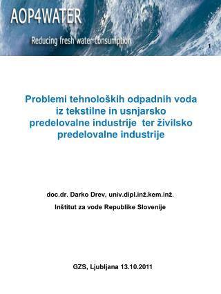 doc.dr. Darko Drev, univ.diplž.kemž. Inštitut za vode Republike Slovenije