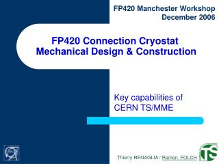 FP420 Connection Cryostat  Mechanical Design & Construction