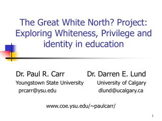 The Great White North? Project: Exploring Whiteness, Privilege and identity in education