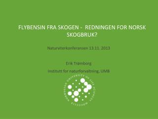 Flybensin fra skogen  -   redningen  for  norsk skogbruk ?