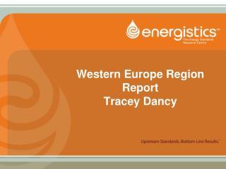 Western Europe Region Report Tracey Dancy