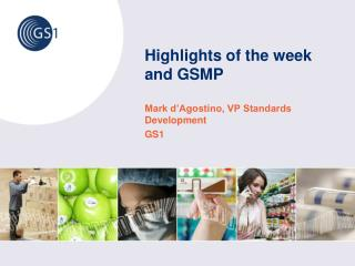 Highlights of the week and GSMP