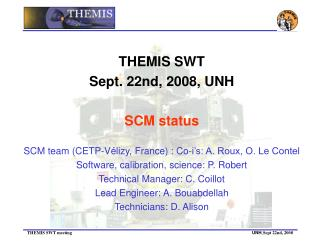 THEMIS SWT Sept. 22nd, 2008, UNH SCM status