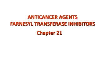 ANTICANCER AGENTS FARNESYL TRANSFERASE INHIBITORS