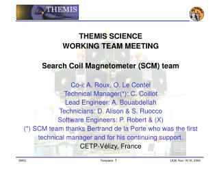THEMIS SCIENCE  WORKING TEAM MEETING Search Coil Magnetometer (SCM) team