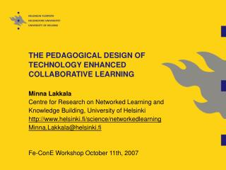 THE PEDAGOGICAL DESIGN OF TECHNOLOGY ENHANCED COLLABORATIVE LEARNING
