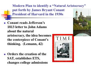 Modern Plan to identify a  Natural Aristocracy  put forth by James Bryant Conant    President of Harvard in the 1930s