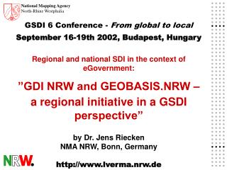 GSDI 6 Conference -  From global to local September 16-19th 2002, Budapest, Hungary