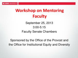 Workshop on Mentoring  Faculty