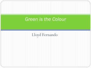 Green is the Colour