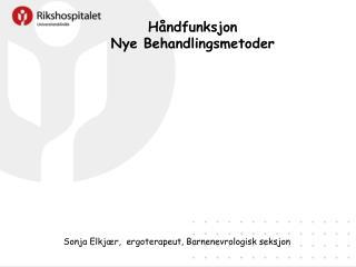 Håndfunksjon Nye Behandlingsmetoder