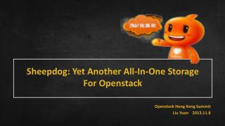 Sheepdog:  Y et  A nother  A ll- I n- O ne  S torage  F or Openstack