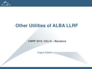 Other Utilities of ALBA LLRF