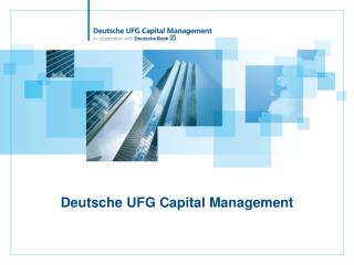 Deutsche UFG Capital Management