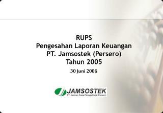 RUPS Pengesahan Laporan Keuangan PT. Jamsostek (Persero)  Tahun 2005