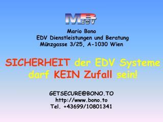 SICHERHEIT  der EDV Systeme darf  KEIN Zufall  sein!
