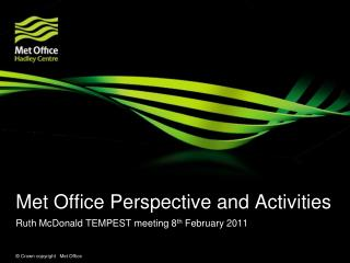 Met Office Perspective and Activities