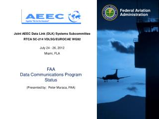 Joint AEEC Data Link (DLK) Systems Subcommittee RTCA SC-214 VDLSG/EUROCAE WG92 July 24 - 26, 2012