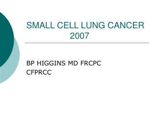 SMALL CELL LUNG CANCER                    2007