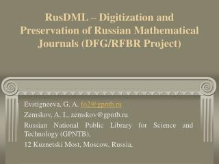 RusDML – Digitization and Preservation of Russian Mathematical Journals (DFG/RFBR Project)