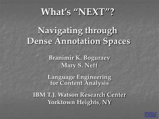 "What's ""NEXT""? Navigating through  Dense Annotation Spaces"