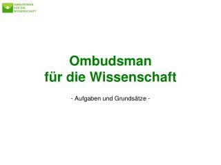 Ombudsman  für die Wissenschaft