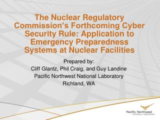 The Nuclear Regulatory Commission s Forthcoming Cyber Security Rule: Application to Emergency Preparedness Systems at Nu