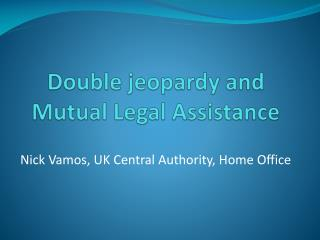 Double jeopardy and Mutual Legal Assistance