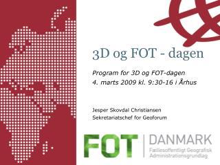 3D og FOT - dagen