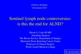 Sentinel lymph node controversies: is this the end for ALND?