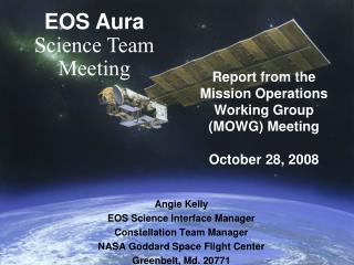 Report from the Mission Operations Working Group (MOWG) Meeting October 28, 2008