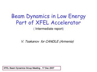 Beam Dynamics in Low Energy Part of XFEL Accelerator