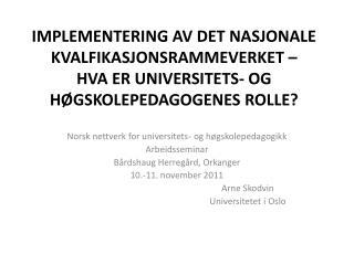 Norsk nettverk for universitets- og h�gskolepedagogikk Arbeidsseminar