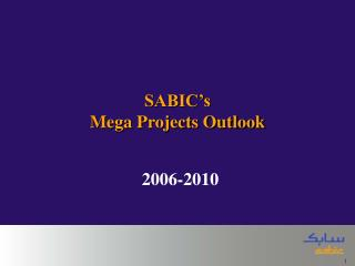 SABIC�s  Mega Projects Outlook
