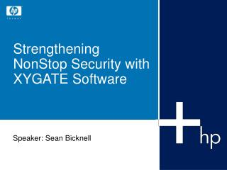 Strengthening NonStop Security with XYGATE Software