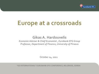 Gikas A .  Hardouvelis Economic Adviser & Chief Economist , Eurobank EFG Group